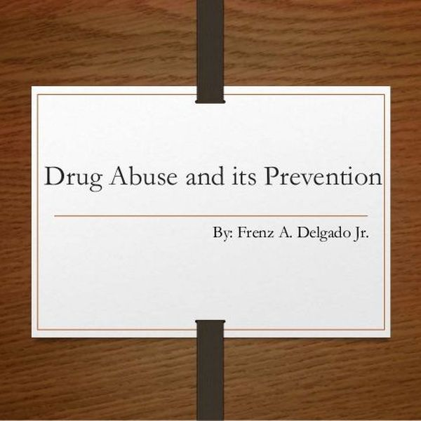 Drug Abuse And Its Prevention Essay Examples