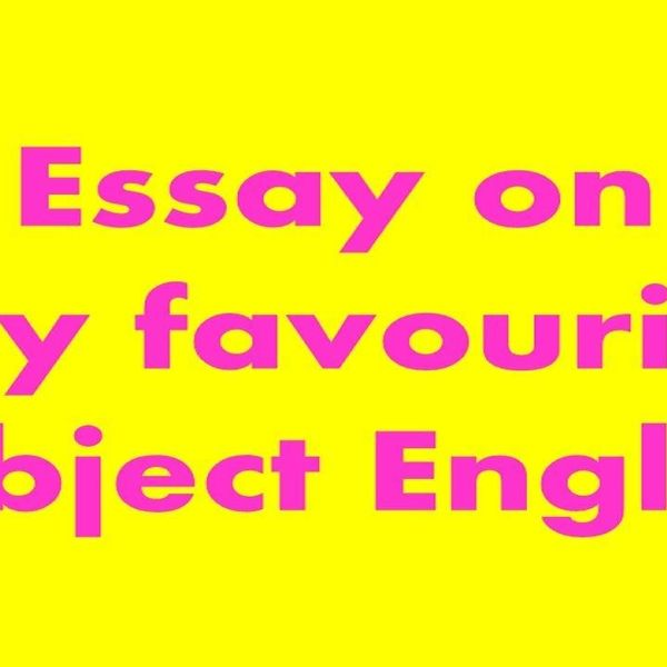 English Is My Favourite Subject Essay Examples