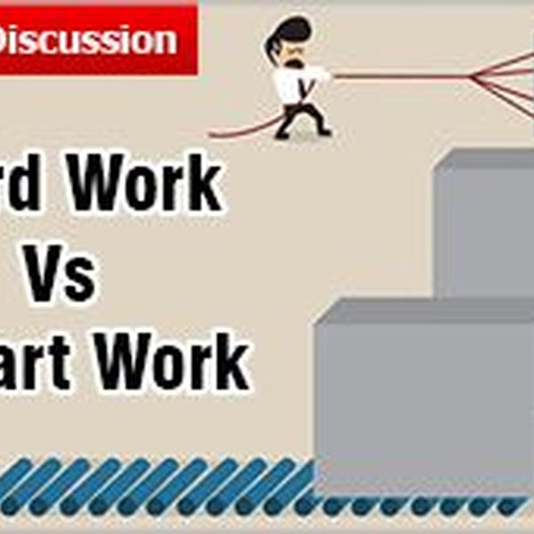 Hard Work Vs Smart Work Essay Examples