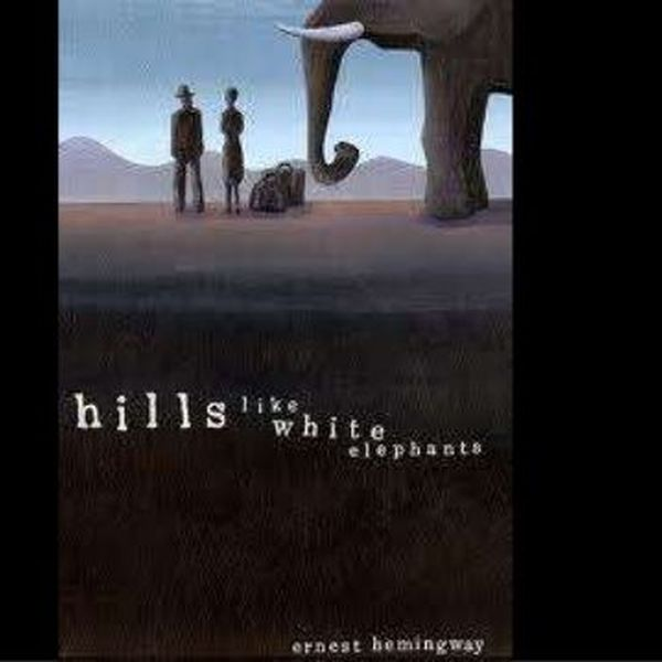 Hills Like White Elephants Essay Examples