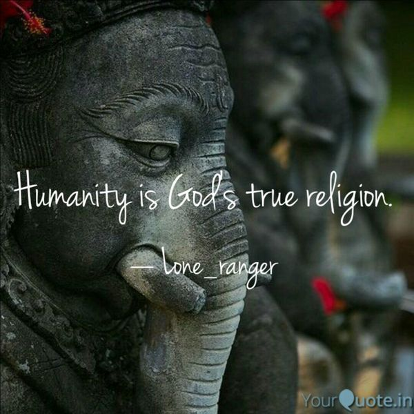 Humanity Is The True Religion Essay Examples