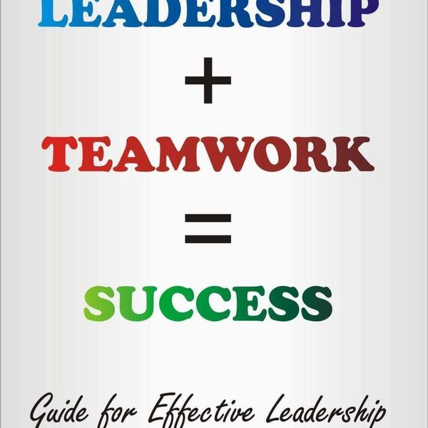 Leadership And Teamwork Essay Examples