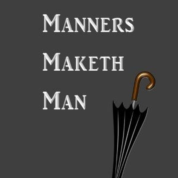 Manners Make A Man Essay Examples