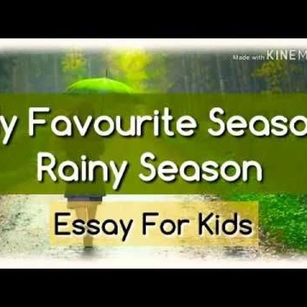 My Favorite Season Rainy Essay Examples