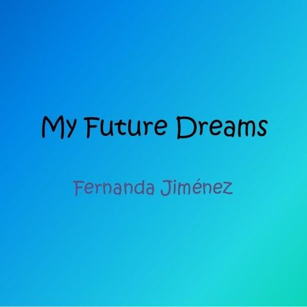 My Future Dreams Essay Examples