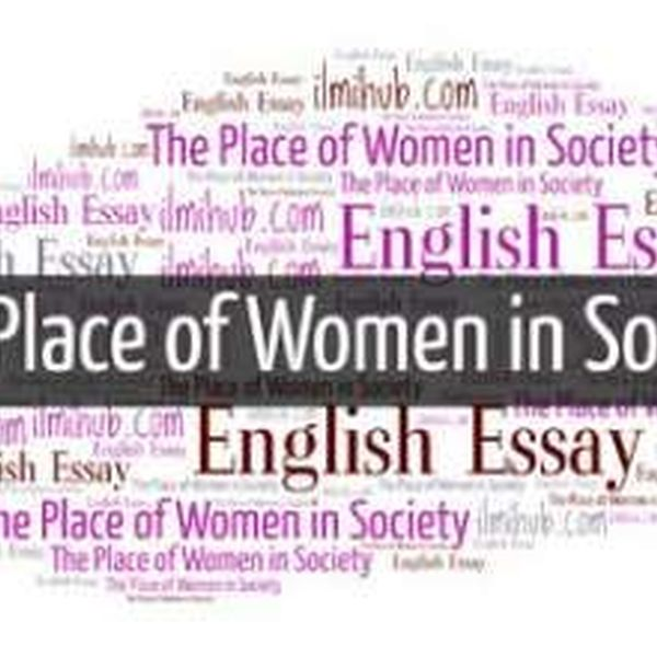 Place Of Woman In Society Essay Examples