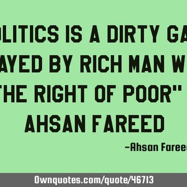 Politics Is A Dirty Game Essay Examples