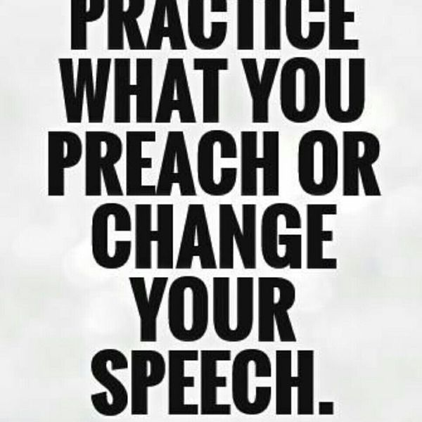 Practise What You Preach Essay Examples