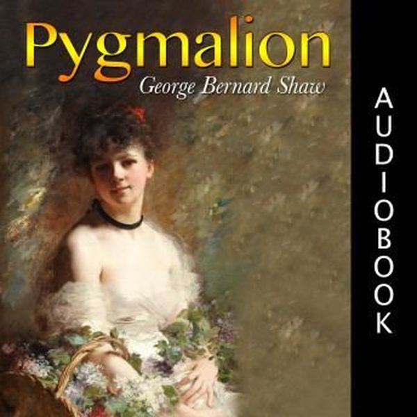 Pygmalion By George Bernard Shaw Essay Examples