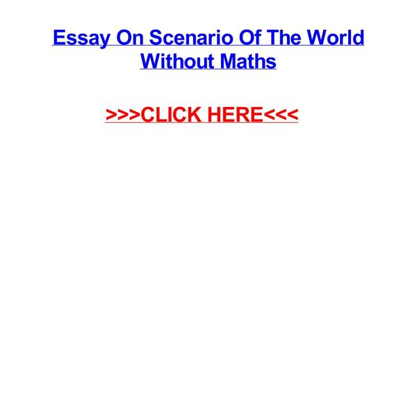 Scenario Of World Without Maths Essay Examples