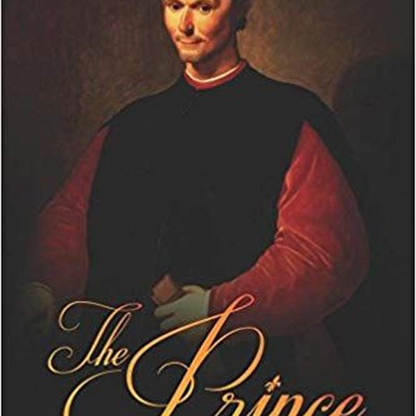 The Prince By Niccolo Machiavelli Essay Examples