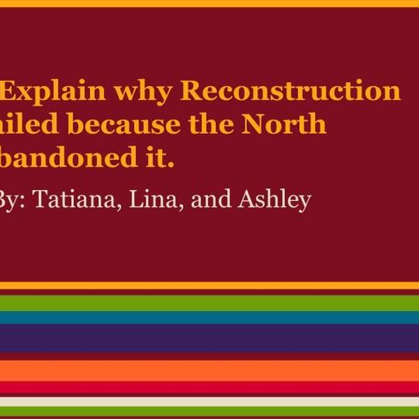 Why Reconstruction Failed Essay Examples