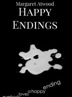 happy endings by margaret atwood thesis statement