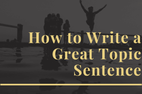 How to Write a Great Topic Sentence