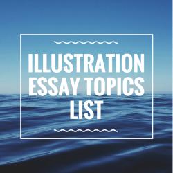 Illustration essay topics list