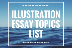Illustration essay topics list