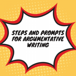 Steps and prompts for writing the argumentative essay paper