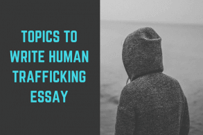 Topics to Write Human Trafficking Essay